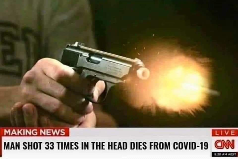 Man Shot 33 times - dies from COVID19